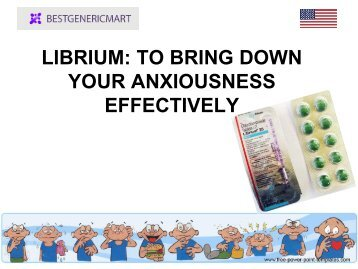 LIBRIUM TO BRING DOWN YOUR ANXIOUSNESS EFFECTIVELY