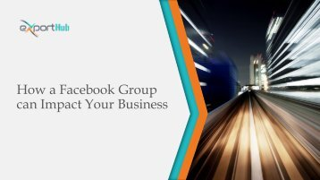 How a Facebook Group can Impact Your Business