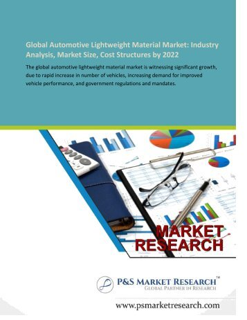 Automotive Lightweight Material Market : Industry Analysis, Market Size, Cost Structures by 2022
