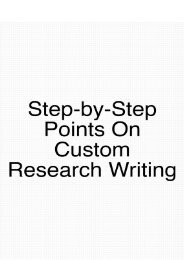Step-by-Step Points on Custom Research Writing