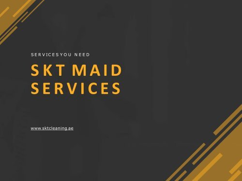 Full & Part Time Maids Services Dubai | SKT Cleaning