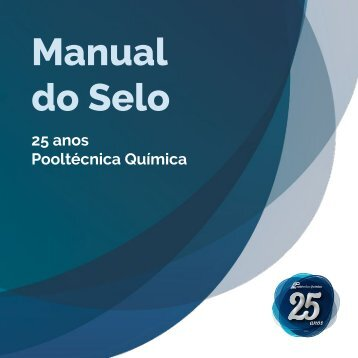 Manual do selo 25 anos - Pooltécnica Química