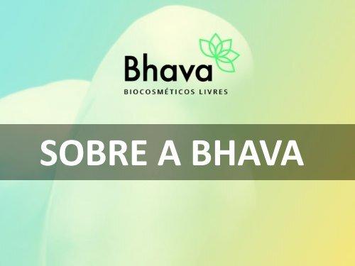 Apresentação Bhava Biocosméticos