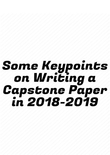 Some Keypoints on Writing a Capstone Paper in 2018-2019