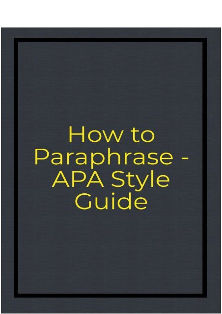 How to Paraphrase - APA Style Guide