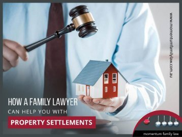Role of a Family Lawyer in Mandurah in Property Settlements