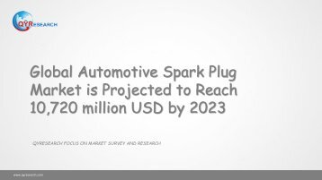 Global Automotive Spark Plug Market is Projected to Reach 10,720 million USD by 2023