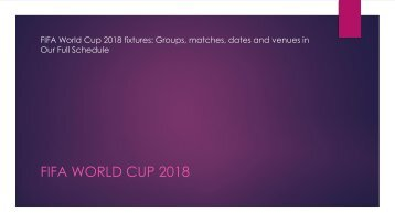 FIFA World Cup 2018 fixtures: Groups, matches, dates and venues in Our Full Schedule