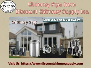 Chimney Pipe from Discount Chimney Supply Inc., Ohio, USA