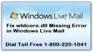 1-800-220-1041 Fix wldcore.dll Missing Error in Windows Live Mail
