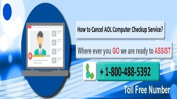 1-800-488-5392 Cancel AOL  Computer  Checkup Service