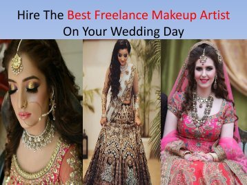 Hire The Best Freelance Makeup Artist On Your Wedding Day
