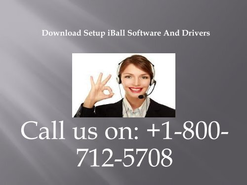 +1-800-712-5708 Download Setup iBall Software and Drivers