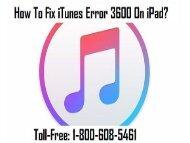 Call 1-800-608-5461  To Fix iTunes Error 3600 On iPad