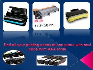 Find all your printing needs at one place with best price from AAA Toner