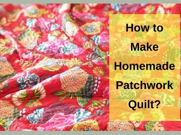 How to make homemade patchwork quilt_