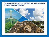 Reasons that make Tour operator the most preferred in Latin America Tourism