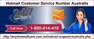 Hotmail Customer Service Number Australia 1-800-614-419|On-Call Service