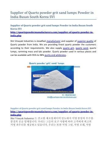Supplier of Quartz powder grit sand lumps Powder in India Busan South Korea SVI