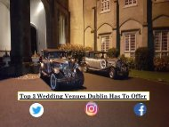 Top 3 Wedding Venues Dublin Has To Offer