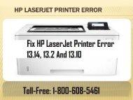 Fix HP LaserJet Printer Error 13.14, 13.2 And 13.10 Dial 1-800-608-5461
