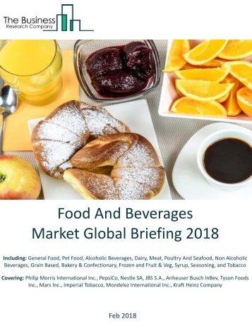 Food And Beverages Market Global Briefing 2018