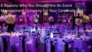 6 Reasons Why You Should Hire An Event Management Company For Your Corporate Get Together