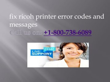 +1-800-738-6089  fix ricoh printer error codes and messages