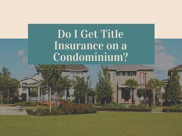 Do I Get Title Insurance on a Condominium
