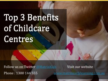 Top 3 Benefits of Childcare Centres - Matrix Early Learning