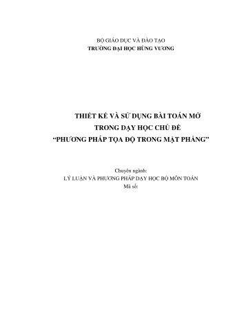 THIẾT KẾ VÀ SỬ DỤNG BÀI TOÁN MỞ TRONG DẠY HỌC CHỦ ĐỀ PHƯƠNG PHÁP TỌA ĐỘ TRONG MẶT PHẲNG (2017)