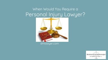 When Would You Require a Personal Injury Lawyer