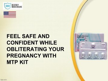 FEEL SAFE AND CONFIDENT WHILE OBLITERATING YOUR PREGNANCY WITH MTP KIT