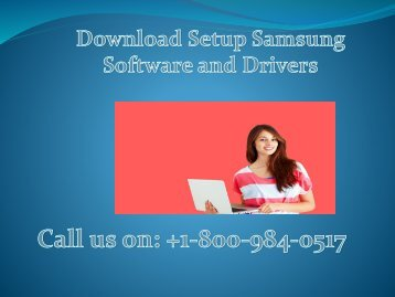 +1-800-984-0517 Download Setup Samsung Software and Drivers