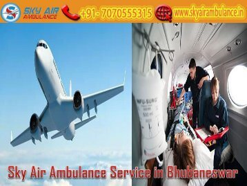 Receive Air Ambulance Service in Bhubaneswar at a very Low-Cost by Sky Air Ambulance