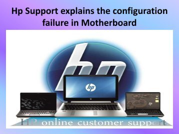 Hp Support explains the configuration failure in Motherboard