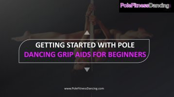 Getting Started With Pole Dancing Grip Aids For Beginners