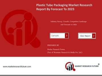Plastic Tube Packaging Market Research Report - Forecast Till 2023
