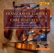 Franz Xaver Gebel: Doppelquintett op. 28 | Carl Schuberth: Oktett op. 23