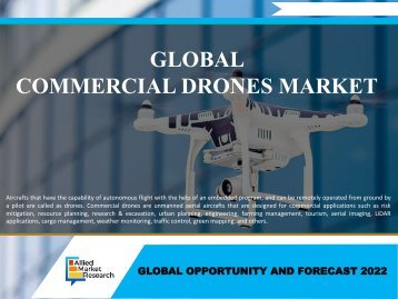 Commercial Drones Market Registering Phenomenal Growth- Ready to Reach $10,738 Million Globally by 2022
