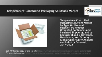 Why Temperature Controlled Packaging Solutions Market is set to grow in the next 5 years?