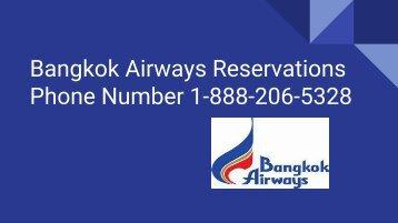 Bangkok Airways Reservations Phone Number 1-888-206-5328 | Booking