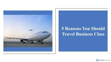 5 Reasons You Should Book Business Class Flights