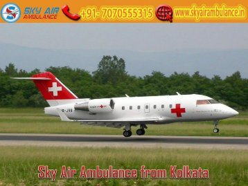 Receive Air Ambulance from Kolkata with MD Doctor by Sky Air Ambulance