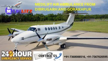 Get Medilift Air Ambulance from Dibrugarh and Gorakhpur with Reasonable Cost