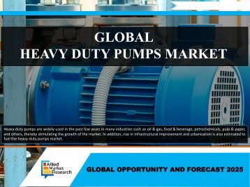 Global Heavy Duty Pumps Market Growing Expeditiously- Ready to Reach $ 19,522 Million Globally by 2025