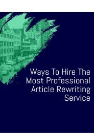 Ways to Hire the Most Professional Article Rewriting Service