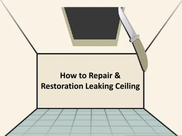 How to Repair & Restoration Leaking Ceiling