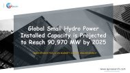 Global Small Hydro Power Installed Capacity is Projected to Reach 90,970 MW by 2025