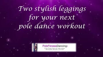 Two Stylish Leggings For Your Next Pole Dance Workout
